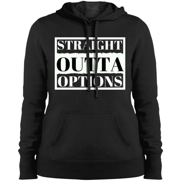 Outta Options Ladies' Hoodie - Newday Unlimited
