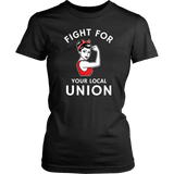 Fight for your local union ladies t-shirt. - Newday Unlimited