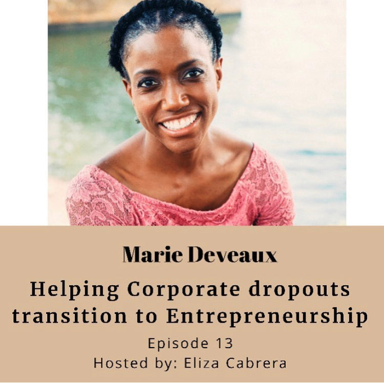 Helping Corporate dropouts transition to Entrepreneurship ft. Marie Deaveaux