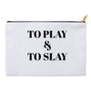 To Play & To Slay