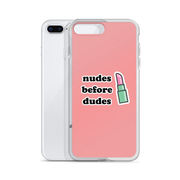 Nudes Before Dudes iPhone Case