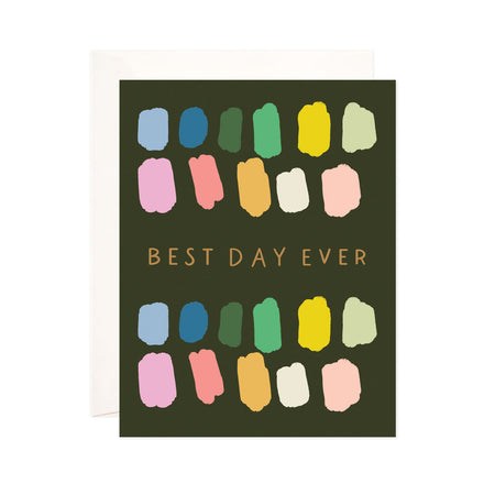 Best Day Ever - Bloomwolf Studio Dark Green Card With Different Paint Colors, Light Orange Print That Says Best Day Ever