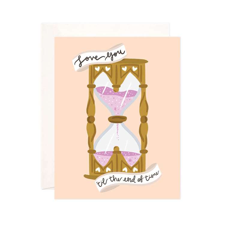End of Time - Bloomwolf Studio Card That Says Love You Till the End of Time, Gold Hourglass, Pink Sand Hourglass Timer