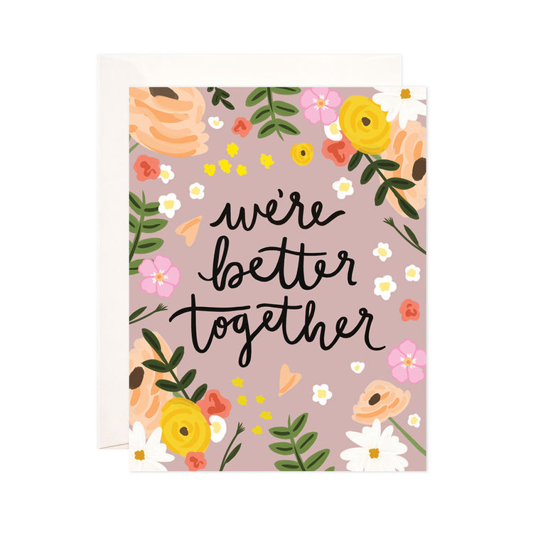 Floral Better Together