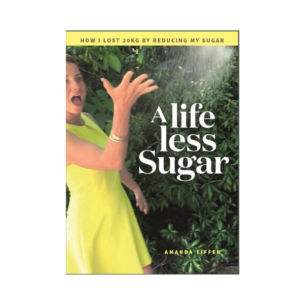 A Life Less Sugar - Amanda Tiffen