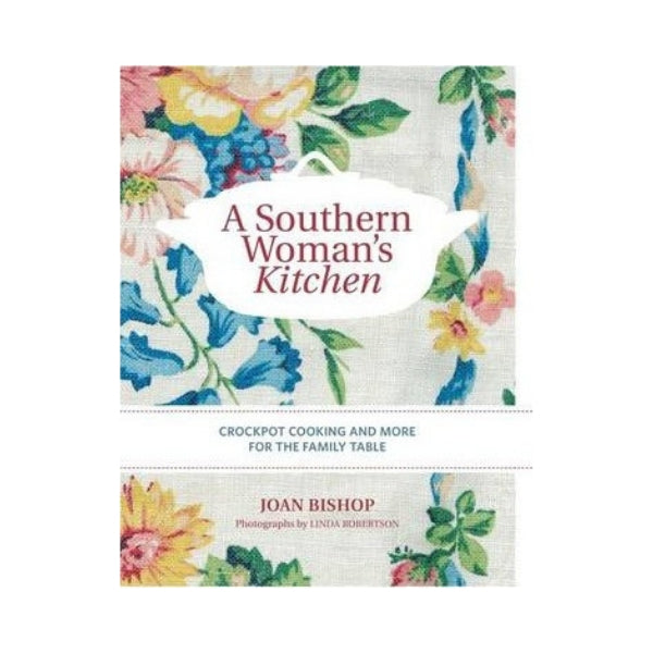A Southern Woman's Kitchen - Joan Bishop