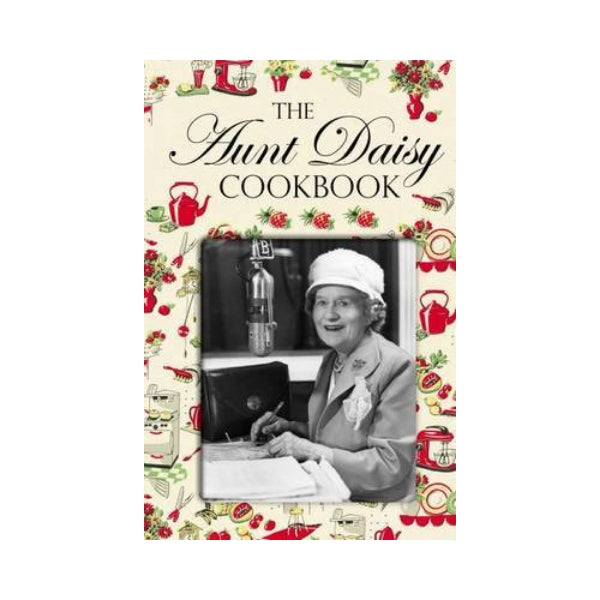 The Aunt Daisy Cookbook - edited by Barbara Basham