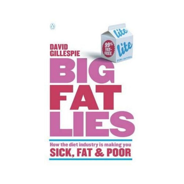 Big Fat Lies - David Gillespie