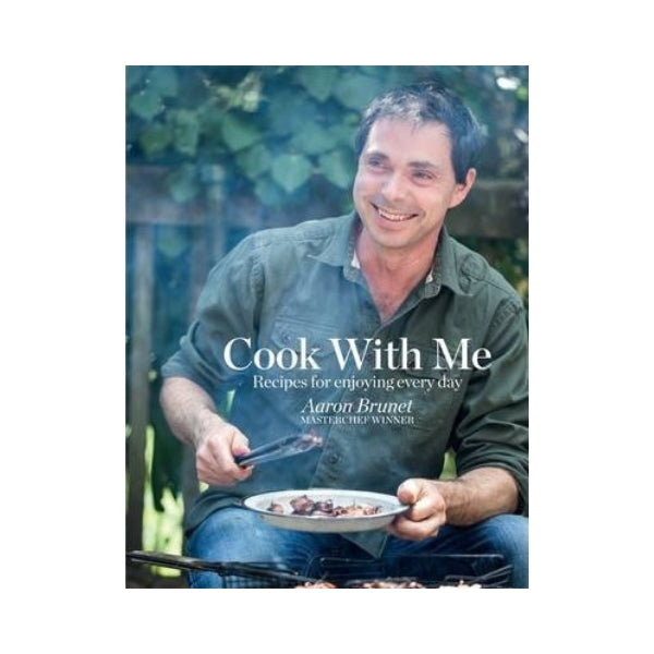 Cook With Me - Aaron Brunet