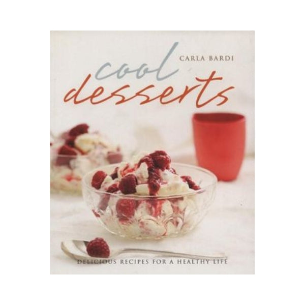 Cool Desserts - Delicious Recipes for a Healthy Life
