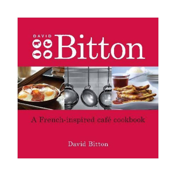 David Briton:  A French Inspired cafe Cookbook
