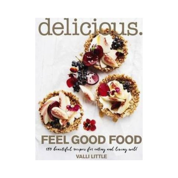 Delicious:  Feel Good Food - Valli Little