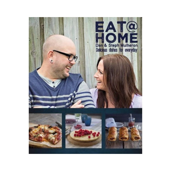 Eat @ Home - Dan & Steph Mulheron