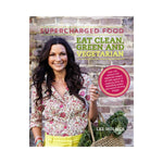 Supercharged Food - Eat Clean, Green and Vegetarian