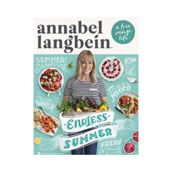 A free range life:  Endless Summer - Annabel Langbein
