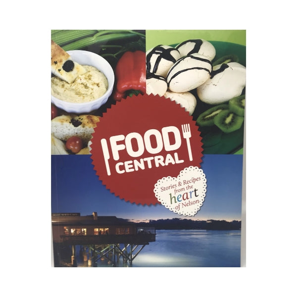 Food Central: Stories & Recipes from the Heart of Nelson - Nelson Central School (Nelson)