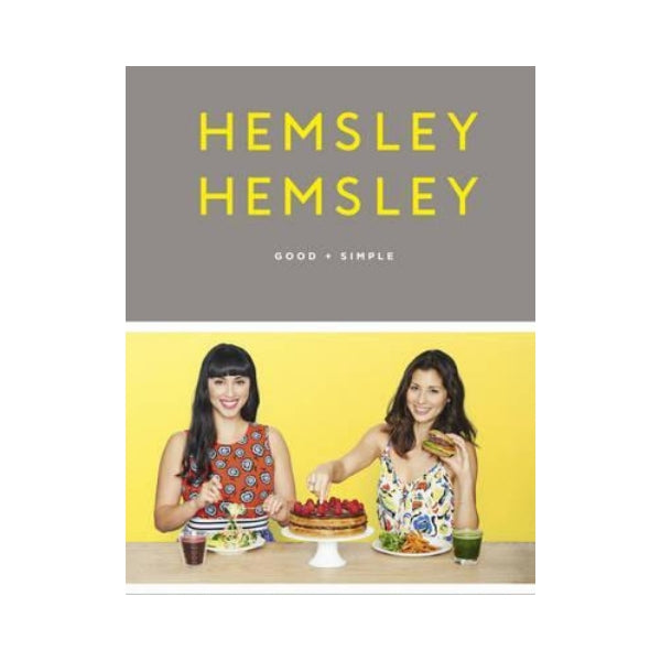 Hemsley Hemsley:  Good + Simple