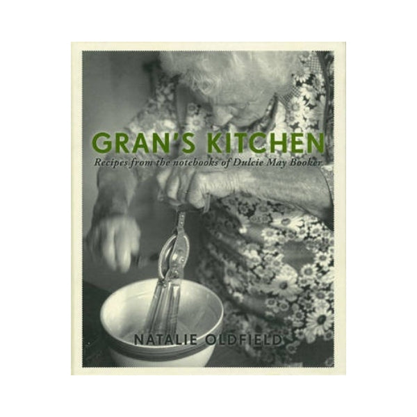 Gran's Kitchen - Recipes from the notebooks of Dulcie May Booker