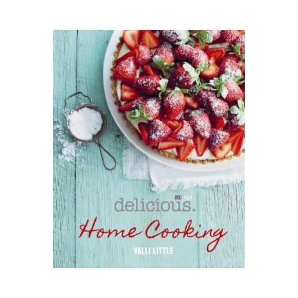 Delicious:  Home Cooking - Valli Little
