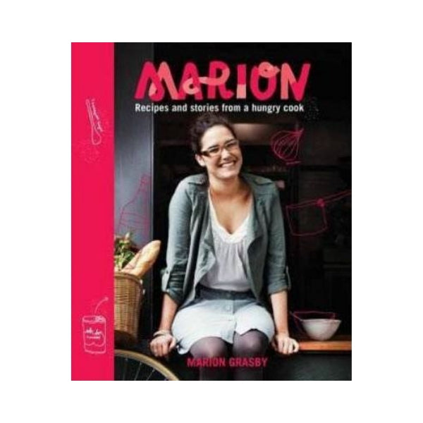 Marion:  Recipes and stories from a hungry cook