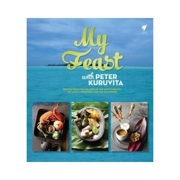 My Feast:  Recipes from the Islands of the South Pacific, Sri Lanka, Indonesia and The Phillipines