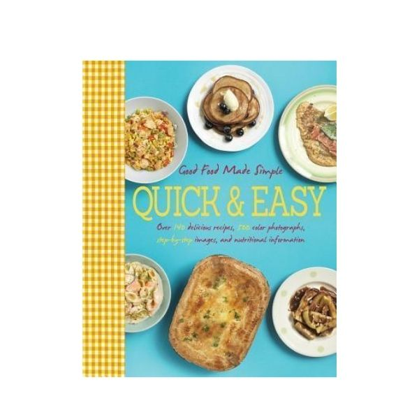 Good Food Made Simple : Quick and Easy - Parragon