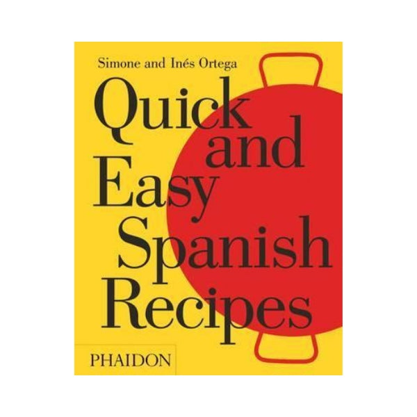 Quick and Easy Spanish Recipes - Simone & Ines Ortega