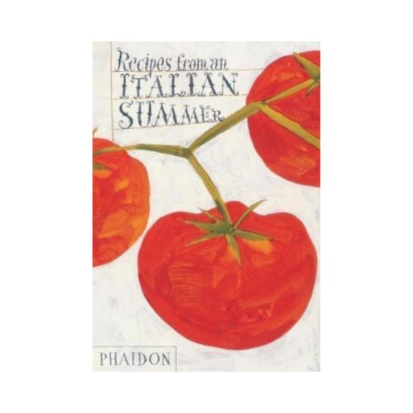 Recipes from an Italian Summer - Phaidon