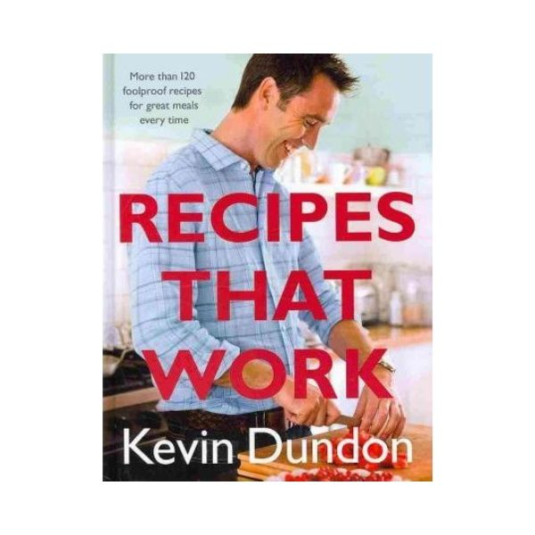 Recipes That Work - Kevin Dundon