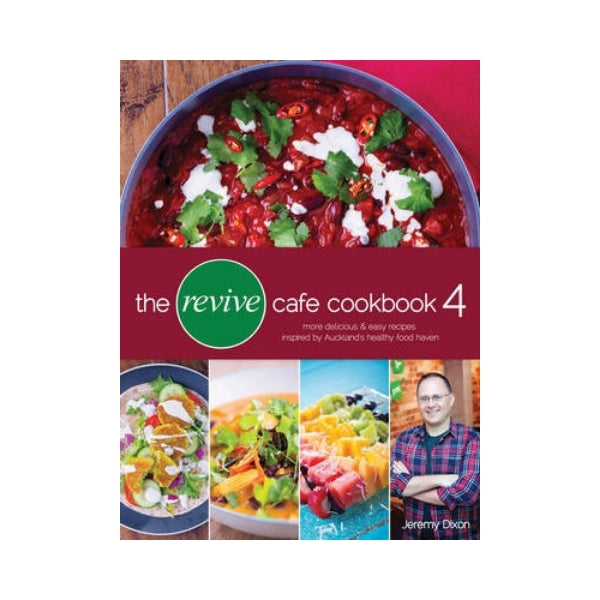 The Revive Cafe Cookbook 4 - Jeremy Dixon