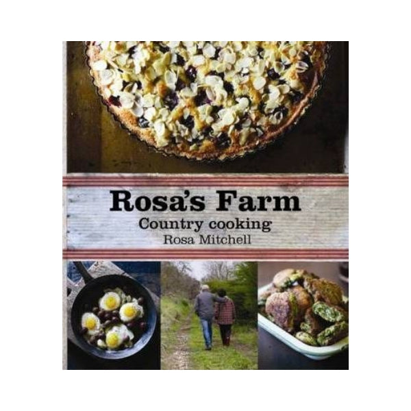 Rosa's Farm Country Cooking - Rosa Mitchell