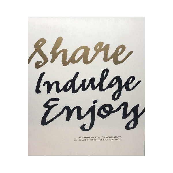 Share Indulge Enjoy - Queen Margaret College & Scots College (Wellington)