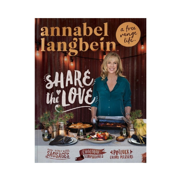 A free range life: Share the Love - Annabel Langbein