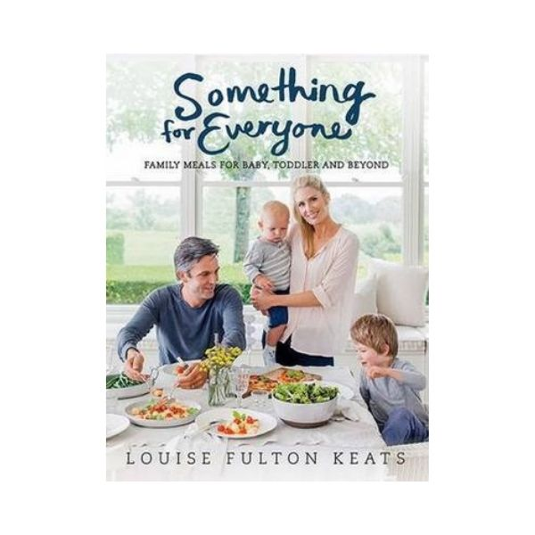 Something for Everyone:  Family Meals for Baby, Toddler and Beyond