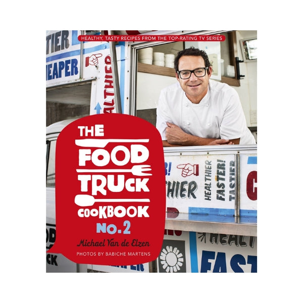 The Food Truck Cookbook No. 2 - Michael Van de Elzen