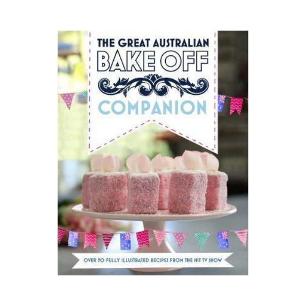 The Great Australian Bake Off Companion