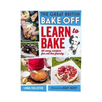 The Great British Bake Off: Learn to Bake - Linda Collister