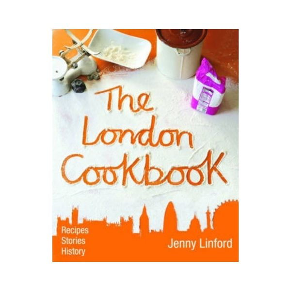 The London Cookbook - Jenny Linford