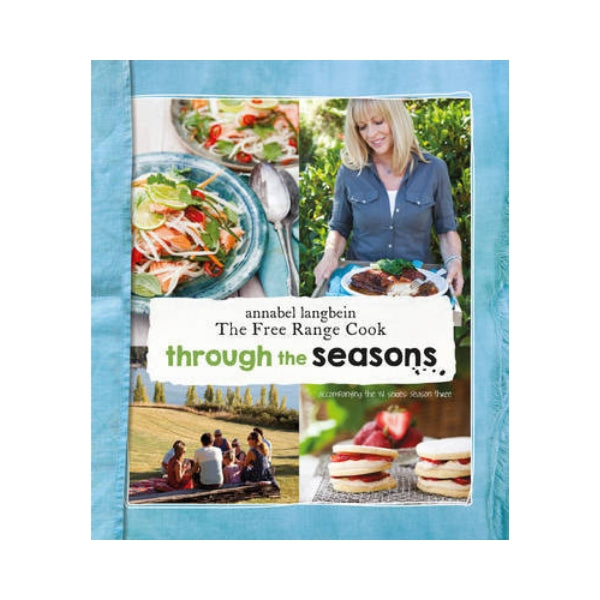 Through the Seasons - Annabel Langbein