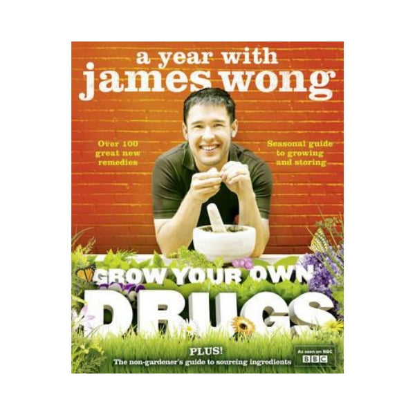 A Year with James Wong - Grow your own drugs