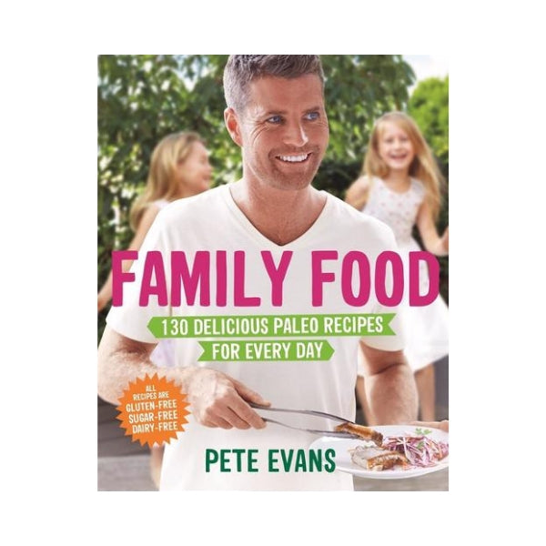 Family Food - Pete Evans
