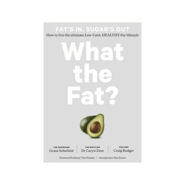 What the Fat? - Grant Schofield, Dr Caryn Zinn, Craig Rodger
