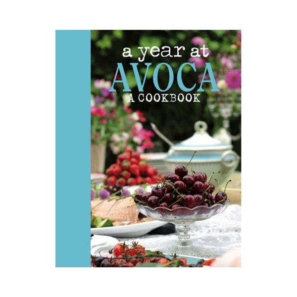 A Year at Avoca:  A Cookbook - Simon Pratt