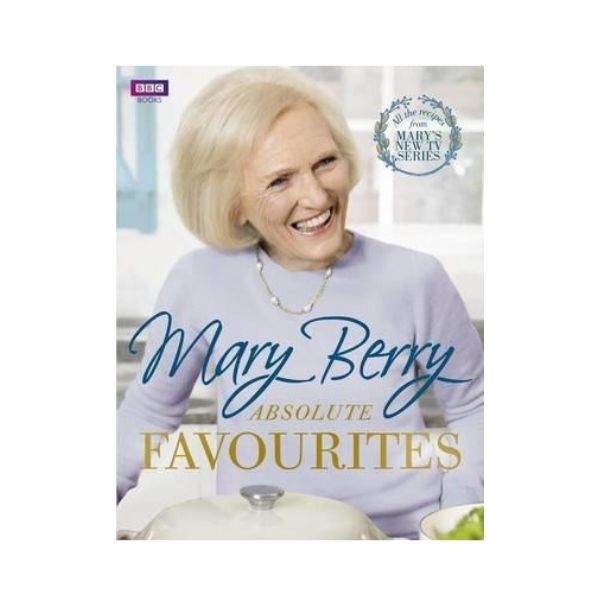 Absolute Favourites - Mary Berry