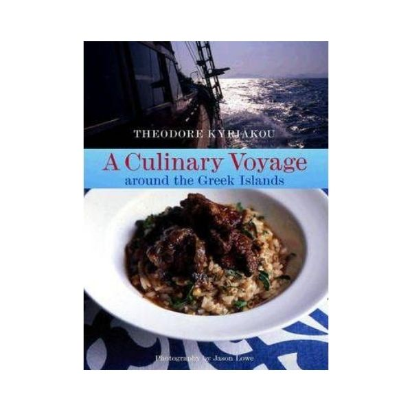 A Culinary Voyage around the Greek Island - Theodore Kyriakou