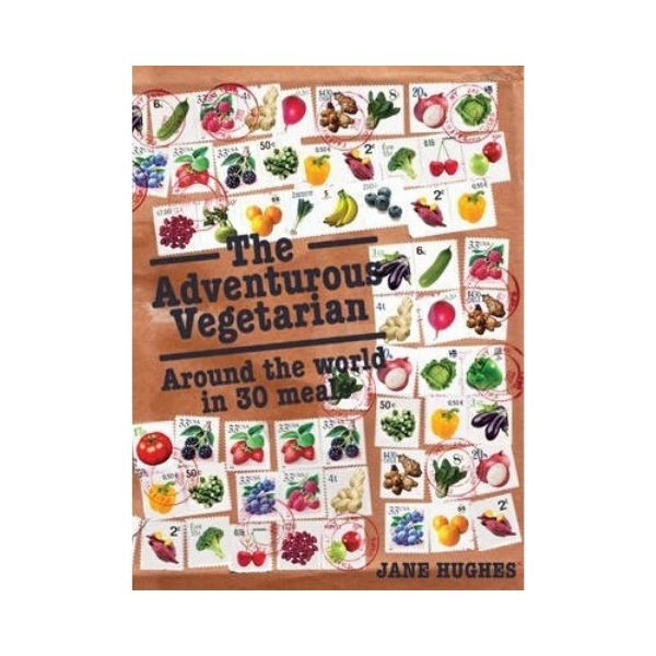 The Adventurous Vegetarian - Jane Hughes