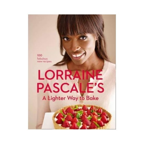 A Lighter Way to Bake - Lorraine Pascales