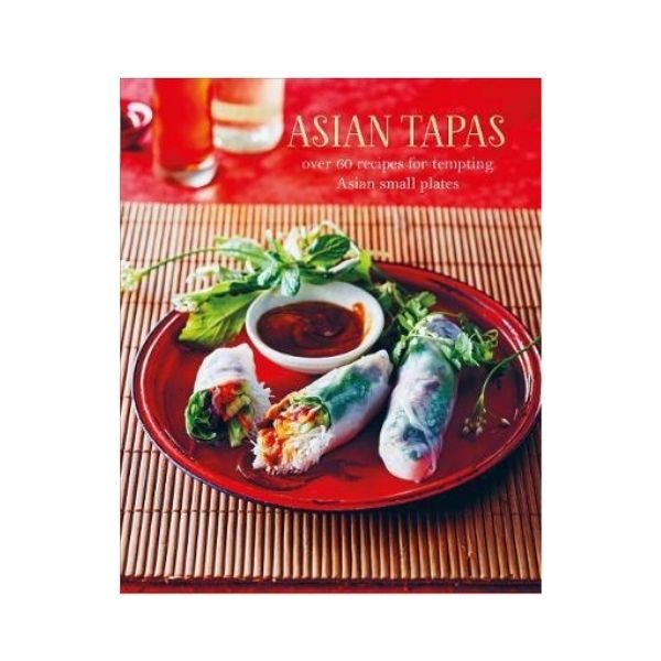 Asian Tapas (Over 60 recipes for tempting Asian small plates and bites) - Ryland Peters & Small