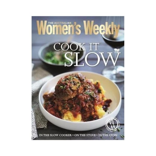 Cook it Slow - The Australian Woman's Weekly