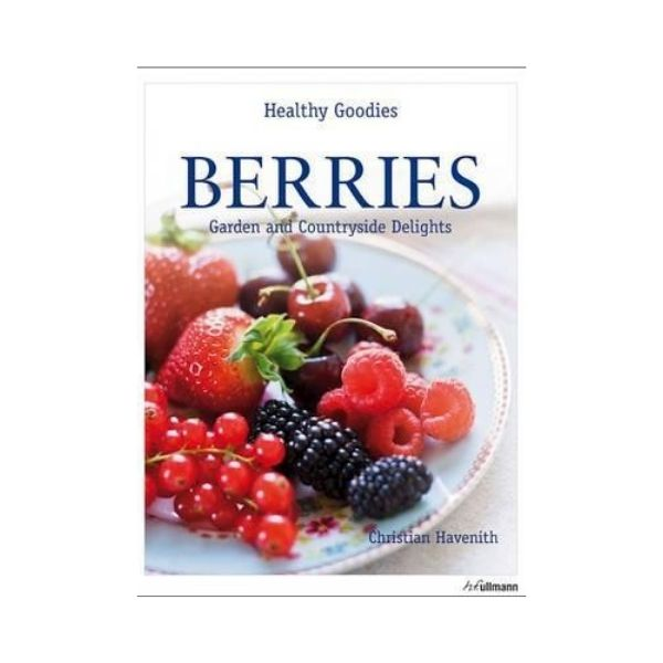 Berries: Garden and Countryside Delights - Christian Havenith